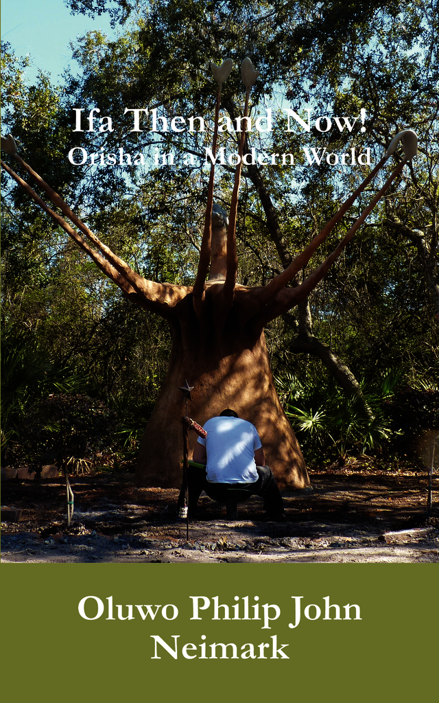 Ifa Then and Now!: Orisha in a Modern World (First Edition)